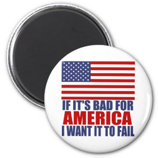If it's bad for America... 6 Cm Round Magnet