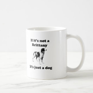 If It's Not A Brittany Coffee Mug