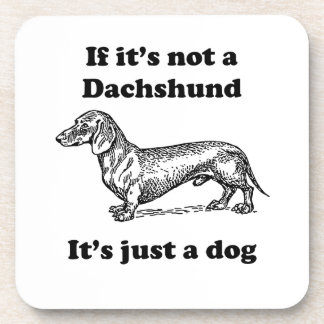 If It's Not A Dachshund Coaster