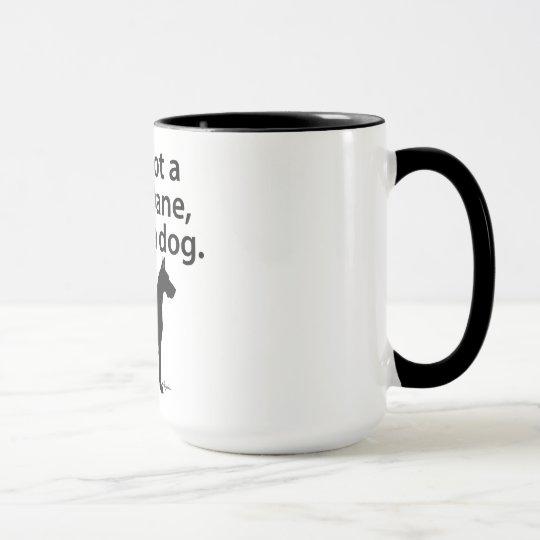 If It's Not A Great Dane Mug