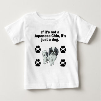 If It's Not A Japanese Chin Infant T-Shirt