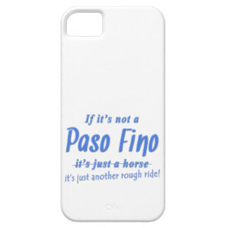 If It's Not A Paso Fino It's Just A Rough Ride iPhone 5 Cover
