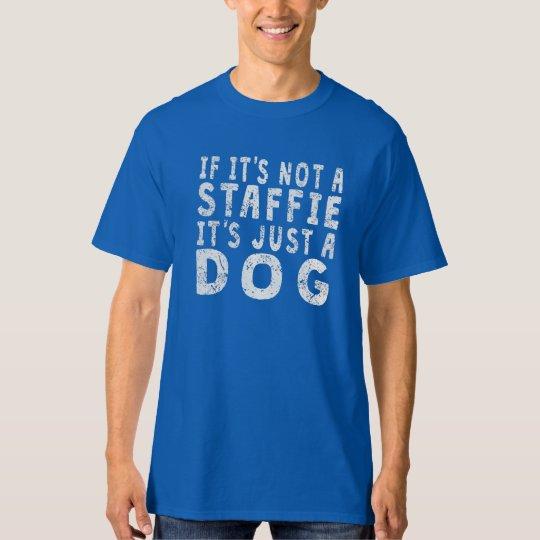 If It's Not A Staffie T-Shirt