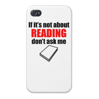 If It's Not About Reading Don't Ask Me Case For iPhone 4