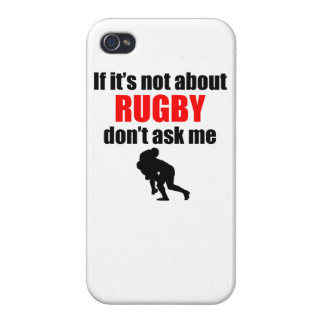 If It's Not About Rugby Don't Ask Me Cover For iPhone 4
