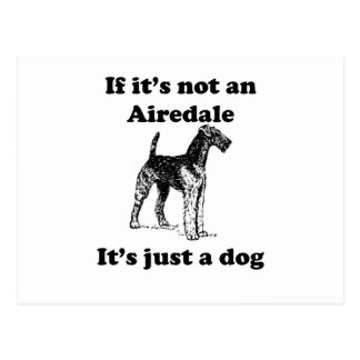 If It's Not An Airedale Post Cards
