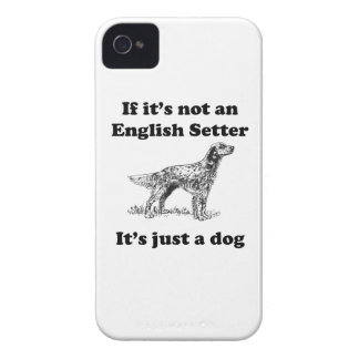 If It's Not An English Setter Case-Mate iPhone 4 Case