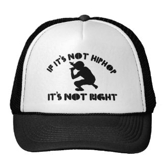 If it's not hiphop it's not right mesh hats
