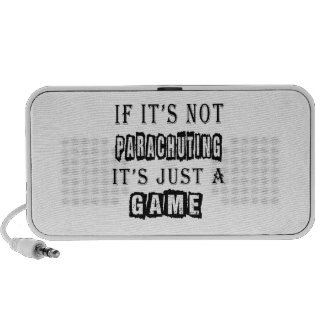 If it's not Parachuting It's just a game Mini Speakers