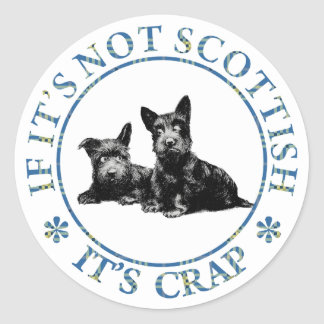 IF IT'S NOT SCOTTISH, IT'S CRAP CLASSIC ROUND STICKER