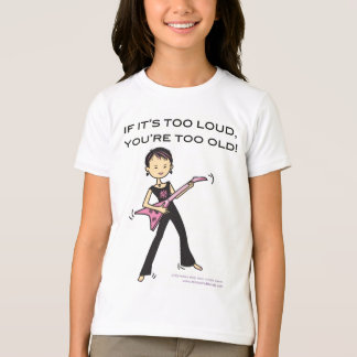If it's too loud... t shirt