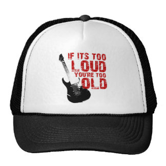 If it's too loud your too old! hats