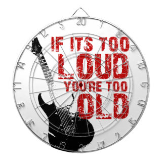 If it's too loud, you're too old! dartboard