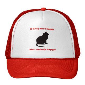 If Kitty Isn't Happy Hat