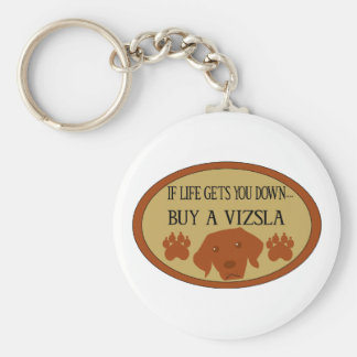 If Life Get You Down.....Buy A Vizsla keychain