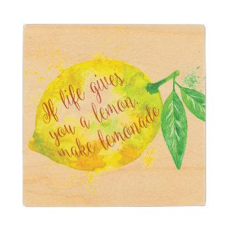 If Life Gives You A Lemon, Make Lemonade Maple Wood Coaster