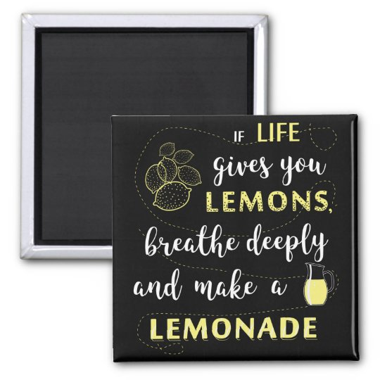 If life gives you lemons Funny Quote Magnet