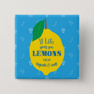 If Life Gives You Lemons, Grab Tequila And Salt 15 Cm Square Badge