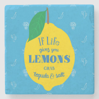 If Life Gives You Lemons, Grab Tequila And Salt Stone Coaster