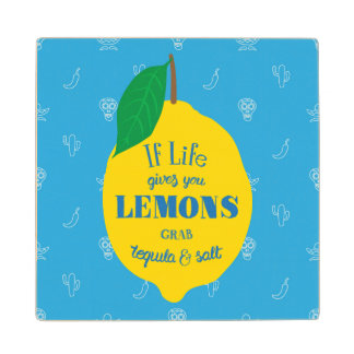 If Life Gives You Lemons, Grab Tequila And Salt Wood Coaster
