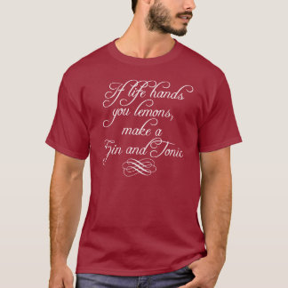 If Life Hands You Lemons T-Shirt