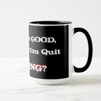 If Life's So Good... Mug