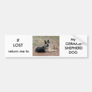 If LOST return me to My GERMAN SHEPHERD.. Bumper Sticker