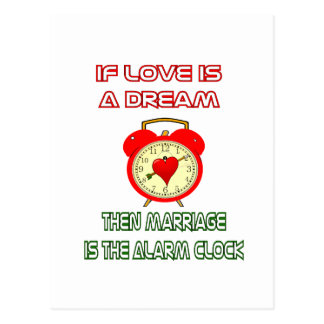 If Love is a Dream, Marriage is the Alarm Clock Postcard