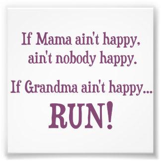 If Mama Ain't Happy, Ain't Nobody Happy Photographic Print