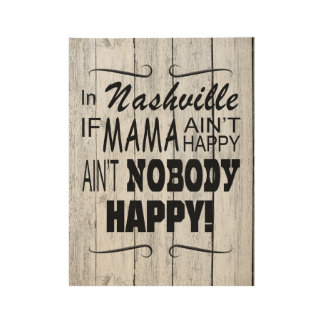 """If Mama Ain't Happy In Nashville, 19"""" x 14.5"""" Wood Poster"""