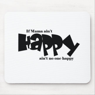 If mama aint happy mouse pad