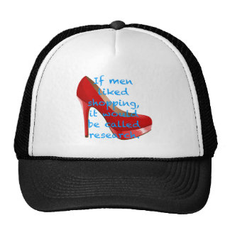 If men liked shopping, it would be called research trucker hat