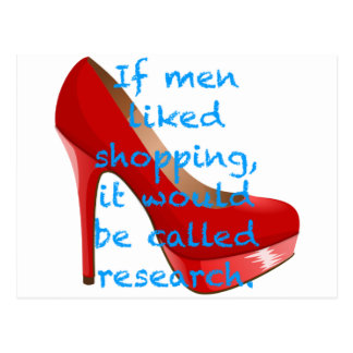 If men liked shopping, it would be called research post card