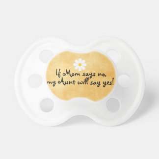 If Mom says no, my Aunt will say yes, funny quote Dummy