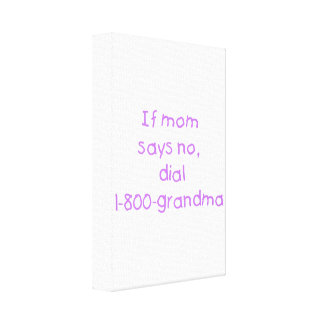 if mom says no purple canvas print