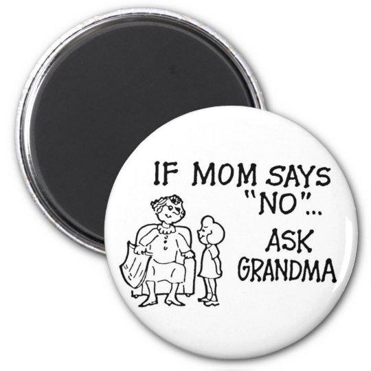 """If Mum Says """"NO""""... Ask Grandma Magnet"""