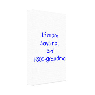 if mum says no...(blue) canvas print