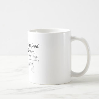 If Music be the Food of Love, Play On! Basic White Mug