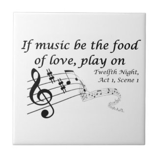If Music be the Food of Love, Play On! Tile