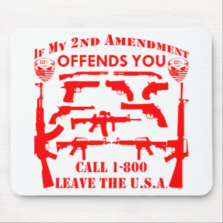If My 2nd Amendment Offends You Call 1-800 Leave Mouse Pad