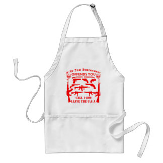 If My 2nd Amendment Offends You Call 1-800 Leave Standard Apron