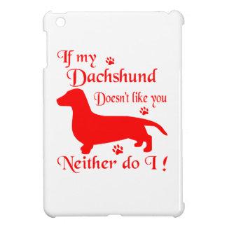 IF MY DACHSHUND DOESN'T LIKE YOU iPad MINI CASE