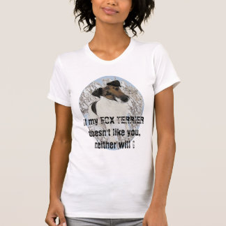 If my FOX TERRIER doesn't like... T-shirts