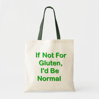 If Not For Gluten, I'd Be Normal Budget Tote Bag