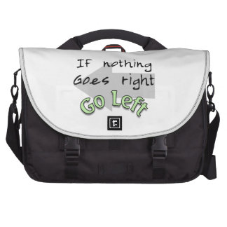 If Nothing Goes Right, Go Left Bags For Laptop