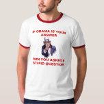 IF OBAMA IS YOUR ANSWER - Customised - Customised Tee Shirt