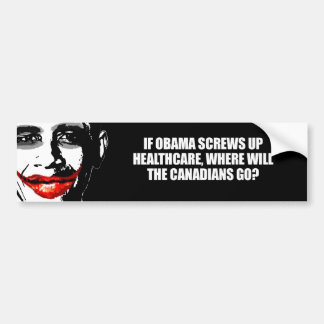 IF OBAMA SCREWS UP HEALTHCARE BUMPER STICKERS