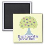 If only Cupcakes on Trees Fridge Magnets
