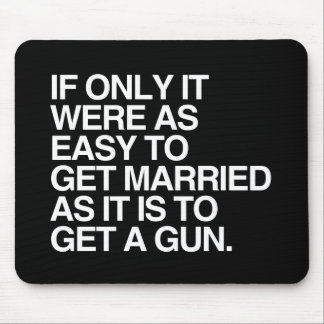 IF ONLY IT WERE AS EASY TO GET MARRIED -.png Mouse Pad
