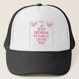 If only trucker hat